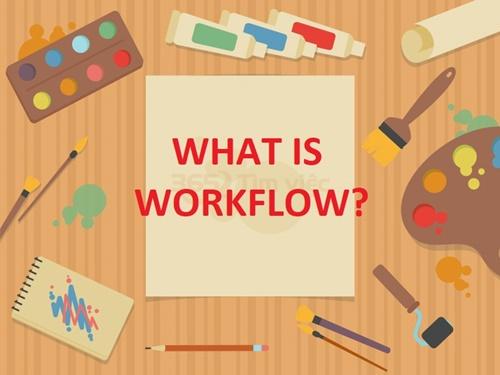 workflow là gì