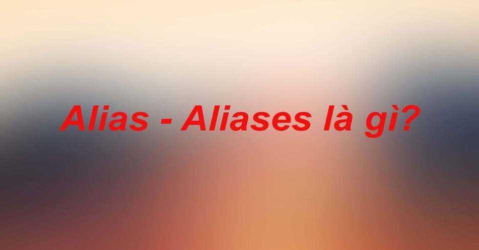 aliases là gì