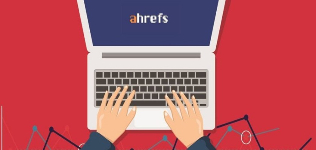 hướng dẫn sử dụng ahrefs