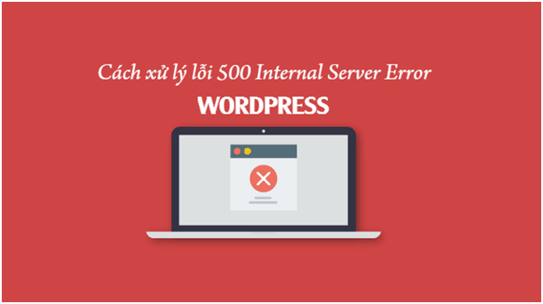 lỗi 500 internal server error wordpress