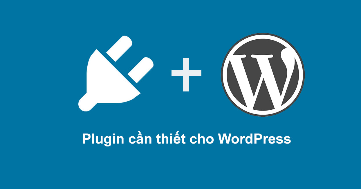các plugin cần cho wordpress