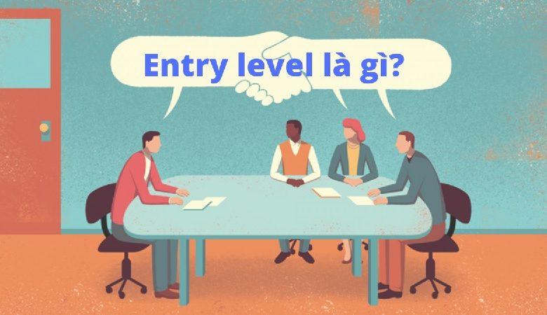 entry level la gi